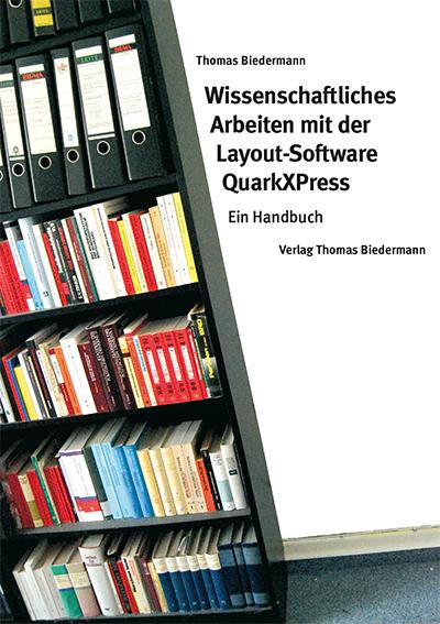 """Preissenkung auf € 9,90/€ 6,99: """"Wissenschaftliches Arbeiten mit der Layout-Software QuarkXPress"""""""