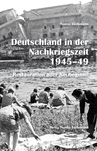 """Erschienen und lieferbar: """"Deutschland in der Nachkriegszeit 1945–1949"""""""